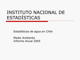 INSTITUTO NACIONAL DE ESTAD STICAS