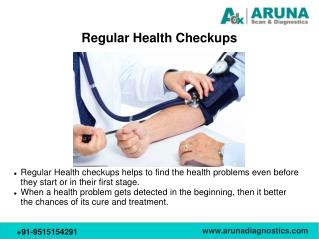 Regular Health Checkups- Aruna Diagnostics