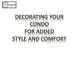 Decorating Your Condo for Added Style and Comfort