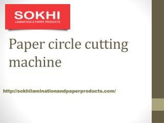 sokhilaminationandpaperproducts.com- Paper Circle Cutting Machine- Paper Slitting Machine-paper lamination machine
