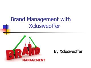 Xclusiveoffer with brand management