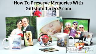How to preserve memories with GiftstoIndia24x7.com
