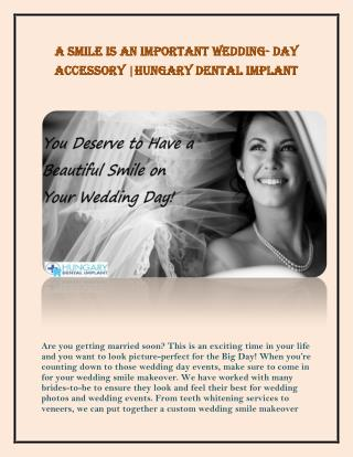 A Smile is an Improtant Wedding Day Accessory|Hungary Dental Impalnt