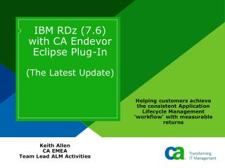 IBM RDz 7.6 with CA Endevor Eclipse Plug-In  The Latest Update
