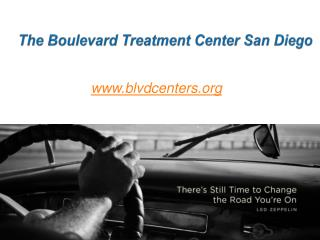 The Boulevard Treatment Center San Diego - www.blvdcenters.org