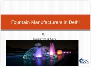 Fountain Manufacturers in Delhi