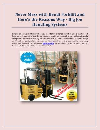 Never Mess with Bendi Forklift and Here's the Reasons Why - Big Joe Handling Systems