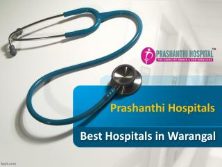 Best Hospitals in Warangal, Hospitals in warangal, Hospitals in Hanamkonda – Prashanthi Hospitals