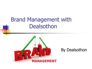 Brand Management with Dealsothon