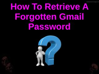 How To Retrieve A Forgotten Gmail Password?