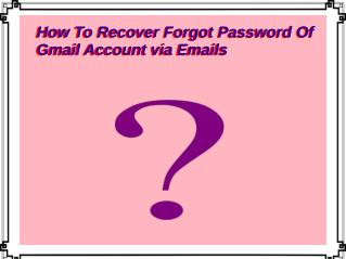 How To Recover Forgot Password Of Gmail Account via Emails?