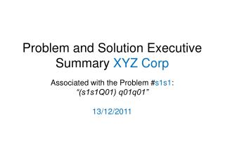 Problem and Solution Executive Summary XYZ Corp