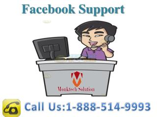 How do I contact Facebook Support?call at 1-888-514-9993.