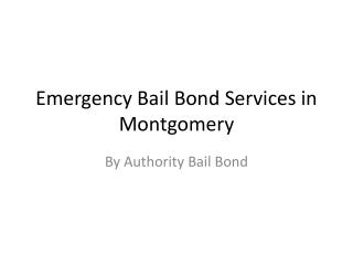 Emergency Bail Bond Services in Montgomery