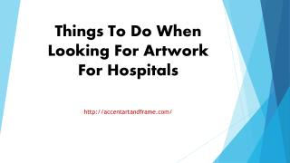 Things To Do When Looking For Artwork For Hospitals