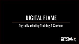 Digital Flame Digital Marketing Training and Services