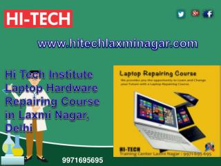 Hi Tech Institute Laptop Hardware Repairing Course in Laxmi Nagar, Delhi