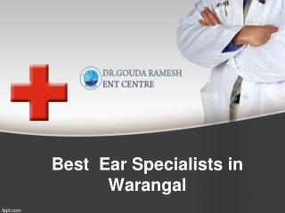 Ear  Surgeons in Warangal, Ear Specialists in Warangal, Ear Specialists– Goudaent