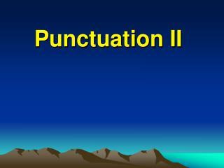 Punctuation II