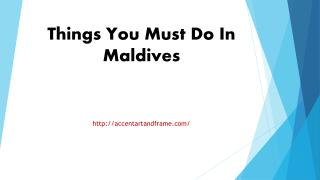 Things You Must Do In Maldives