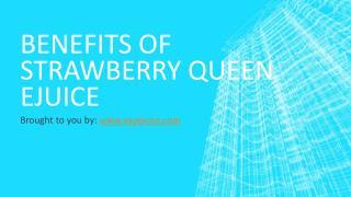 Benefits Of Strawberry Queen Ejuice