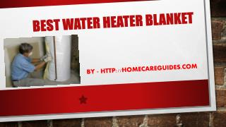 Best Water heater Blanket