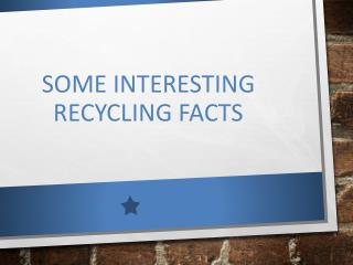 Some Interesting Recycling Facts