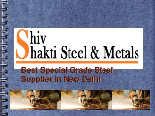 Special Grade Steel Supplier in New Delhi
