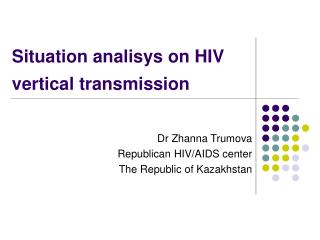 Situation analisys on HIV vertical transmission