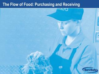 The Flow of Food: Purchasing and Receiving