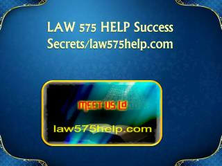 LAW 575 HELP Success Secrets/law575help.com