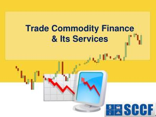 Trade Commodity Finance & Its Services
