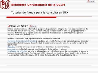 Biblioteca Universitaria de la UCLM  Tutorial de Ayuda para la consulta en SFX