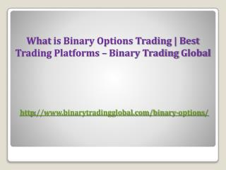 What is Binary Options Trading | Best Trading Platforms – Binary Trading Global