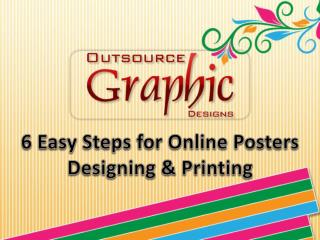 6 Easy Steps for Online Posters Designing & Printing
