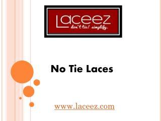 No Tie Laces - www.laceez.com