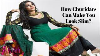 How churidars can make you look slim?