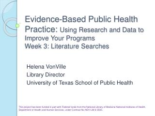 Evidence-Based Public Health Practice: Using Research and Data to Improve Your Programs Week 3: Literature Searches