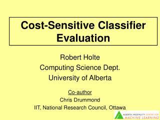 Cost-Sensitive Classifier Evaluation