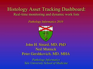 Histology Asset Tracking Dashboard: Real-time monitoring and dynamic work lists