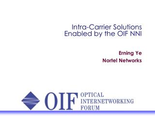 Intra-Carrier Solutions  Enabled by the OIF NNI