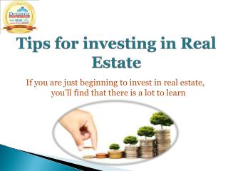 Here are some tips before investing in Real Estate