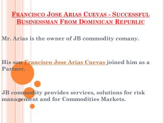 Francisco Jose Arias Cuevas - Successful Businessman From Dominican Republic