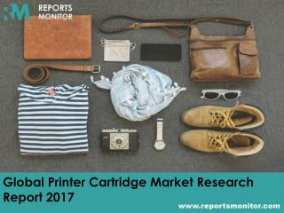 Global Printer Cartridge Market Production, Revenue (Value), Price Trend by Type