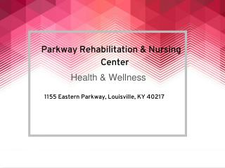 Louisville Rehabilitation & Nursing Center -  Contact Us for Long Term Care and Healing Facility