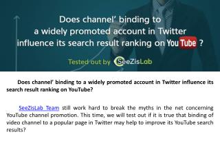 Does channel' binding to a widely promoted account in Twitter influence its search result ranking on YouTube - SeeZisLab