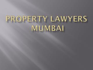 Property Lawyers  Mumbai
