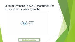 Sodium Cyanate (NaCNO) Manufacturer & Exporter – Alaska Zyanate