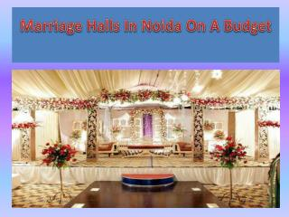 Marriage Halls In Noida On A Budget