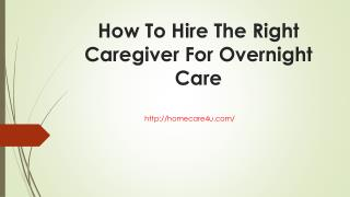 How to hire the right caregiver for overnight care